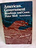 American Government : Readings and Cases, , 067352177X