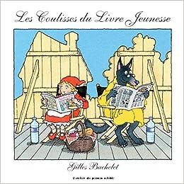 Amazon Fr Les Coulisses Du Livre Jeunesse Gilles