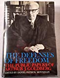 img - for The Defenses of Freedom: The Public Papers of Arthur J. Goldberg book / textbook / text book