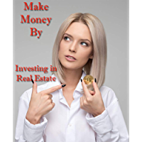 Make Money by Investing in Real Estate (English Edition)