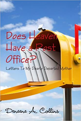 Book Does Heaven Have A Post Office? Letters To My Dearly Departed Mother