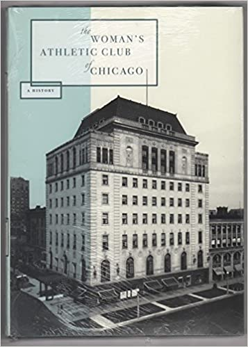 the woman s athletic club of chicago 1898 1998 a history celia
