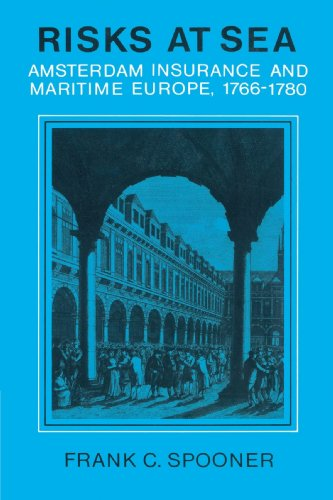 Download Risks at Sea: Amsterdam Insurance and Maritime Europe, 1766-1780 Pdf