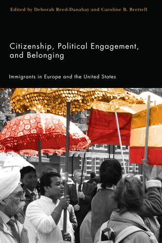 Citizenship, Political Engagement, and Belonging: Immigrants in Europe and the United States