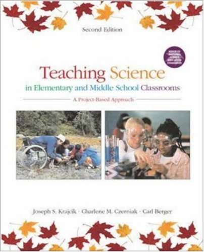 Teaching Science in Elementary and Middle School Classrooms: A Project-Based Approach by McGraw-Hill Humanities/Social Sciences/Languages