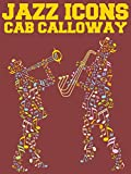 Jazz Icons: Cab Calloway