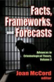 Facts, Frameworks, and Forecasts, , 1412842565
