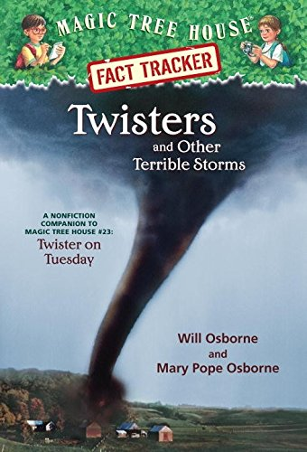 Twisters and Other Terrible Storms: A Nonfiction Companion to Magic Tree House #23: Twister on Tuesday [Will Osborne - Mary Pope Osborne] (Tapa Blanda)