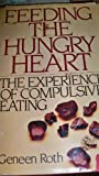Feeding the Hungry Heart, Geneen Roth, 0672527316