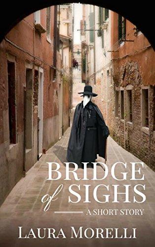 Venice Masks Story - Bridge of Sighs: A Short Story