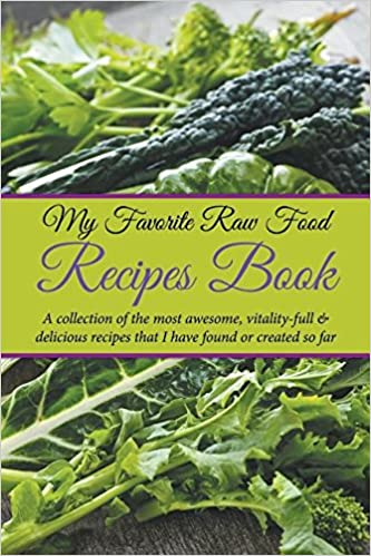 Raw access download print e books kindle e books free download my favorite raw food recipes book a collection of the most awesome vitality full delicious recipes that i have found or forumfinder Choice Image
