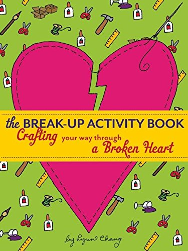 The Break-Up Activity Book: Crafting Your Way Through a Broken ...