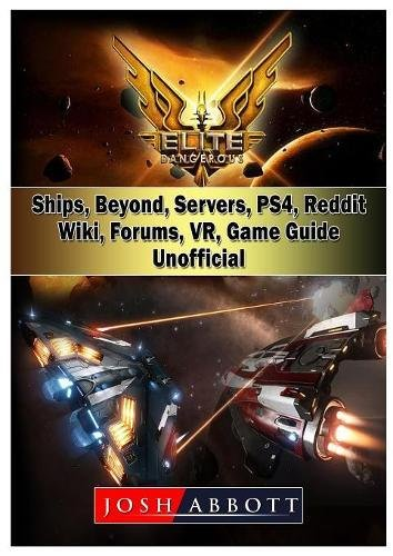 Price comparison product image Elite Dangerous, Ships, Beyond, Servers, Ps4, Reddit, Wiki, Forums, Vr, Game Guide Unofficial