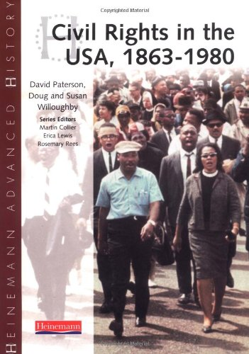 Download Heinemann Advanced History: Civil Rights in the USA 1863-1980 ebook
