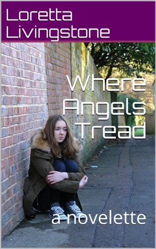 Where Angels Tread: a novelette