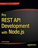 Pro REST API Development with Node. js, Doglio, Fernando, 1484209184