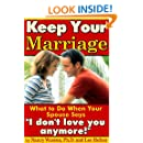 "Keep Your Marriage: What to Do When Your Spouse Says ""I don't love you anymore!"""
