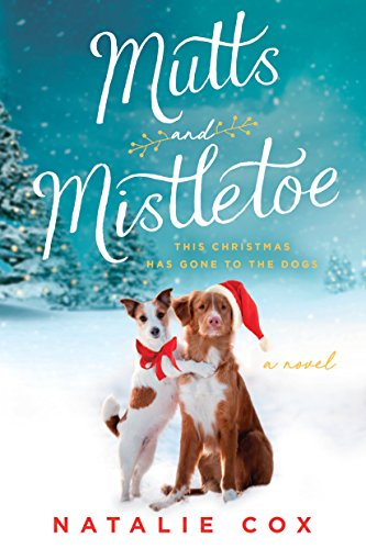 Amazoncom Mutts And Mistletoe Ebook Natalie Cox Kindle Store