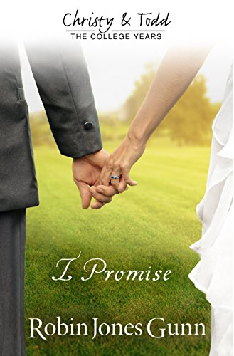 I Promise (Christy And Todd: College Years Book 3) (Christy & Todd: The College Years)