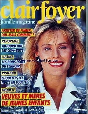 CLAIR FOYER FAMILLE MAGAZINE [No 413] du 01/11/1986 - ARRETER DE FUMER - AUJOURD'HUI - LES COW-BOYS - CUISINE - LES BONS PLANS DU TERROIR - CHOUETTES - LES NUITS EN COUETTE - VEUVES ET MERES DE JEUNES ENFANTS PDF B004FQLZLI