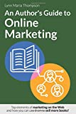 An Author's Guide to Online Marketing: Top Elements of Marketing on the Web and How You Can Use Them to Sell More Books