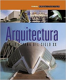 Arquitectura en la España del siglo XX (Arquitectum): Amazon.es: Aa.Vv.: Libros