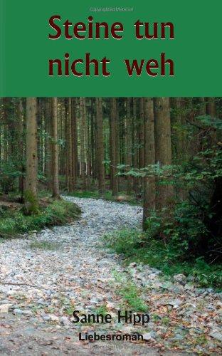 Steine tun nicht weh: Lesbischer Liebesroman von Sanne Hipp