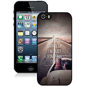 Beautiful Unique Designed iPhone 5S Phone Case With Not Giving Up Just Starting Over_Black Phone Case