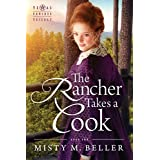 The Rancher Takes a Cook (Texas Rancher Trilogy Book 1)