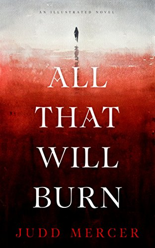 All That Will Burn by [Mercer, Judd]