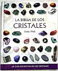 La Biblia De Los Cristales: Amazon.es: Hall, Judy: Libros
