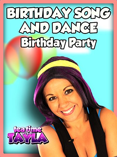 Tea Time with Tayla: Birthday Song and Dance Birthday Party