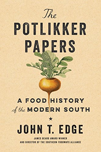 Download for free The Potlikker Papers: A Food History of the Modern South