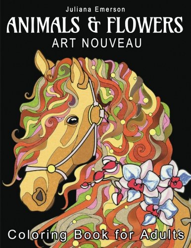 Art Nouveau Animals & Flowers Coloring Book for Adults