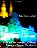 Geistliche und Weltliche Chormusik, Jobst-Hermann Koch, 1490479244