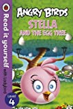 Angry Birds: Stella and the Egg Tree - Read it yourself with Ladybird: Level 4 (Read It Yourself Level 4)