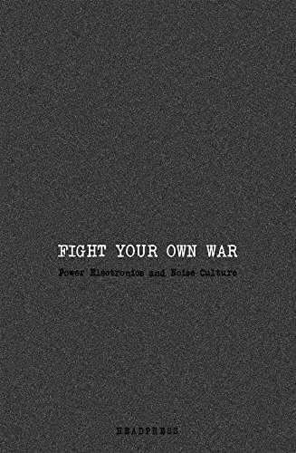 Fight Your Own War: Power Electronics and Noise (Own Electronic)