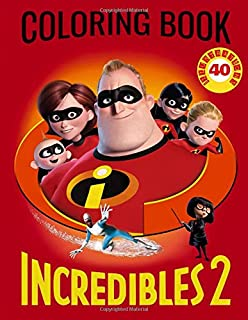 INCREDIBLES 2 COLORING BOOK: 40 Illustrations