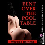 Bent over the Pool Table: A Very Rough First Anal Sex with Stranger Erotica Story, Blitzed and Backdoor Blasted | Veronica Halstead