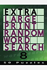 Extra Large Print Random Word Search 8: 50 Easy To See Puzzles (Volume 8) Paperback
