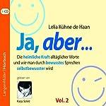 Ja, aber... Vol. 2: Die heimliche Kraft alltäglicher Worte und wie man durch bewusstes Sprechen selbstbewusster wird | Lelia Kühne de Haan