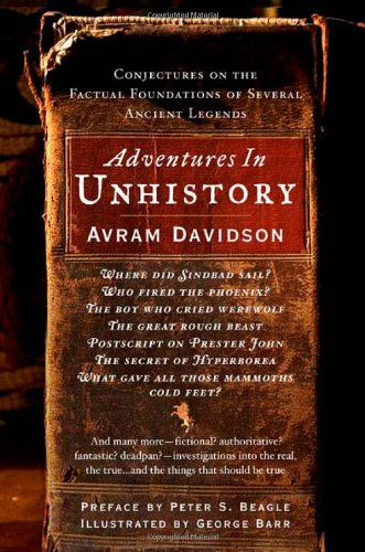 Adventures in Unhistory: Conjectures on the Factual Foundations of Several Ancient Legends