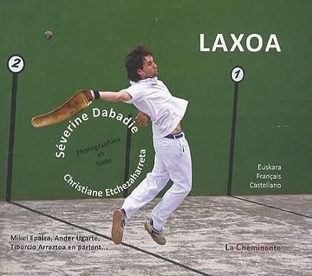 Laxoa, aux racines de la pelote basque (BEAU LIVRE): Amazon.es ...
