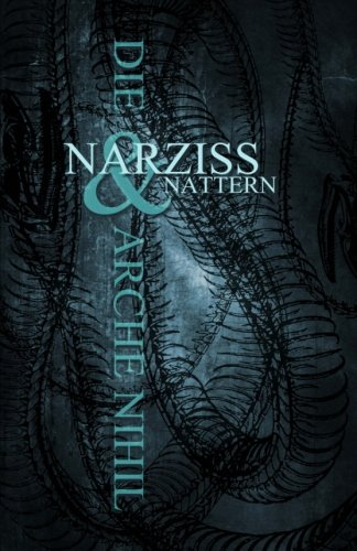 Narziss & Nattern:: Die Arche Nihil (German Edition)
