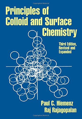 Principles of Colloid and Surface Chemistry, Third Edition, Revised and Expanded (UNDERGRADUATE CHEMISTRY SERIES)