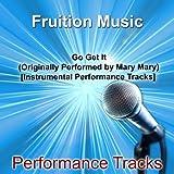 Go Get It (Originally Performed by Mary Mary) [Instrumental Performance Tracks]