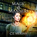 Magic & Manners: An Austen Chronicle, Book 1 Audiobook by C. E. Murphy Narrated by Gemma Dawson