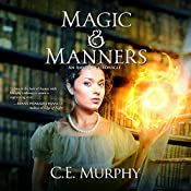 Magic & Manners: An Austen Chronicle, Book 1 | C. E. Murphy