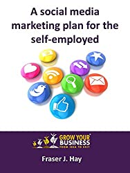 A Social Media Marketing Plan For The Self-Employed