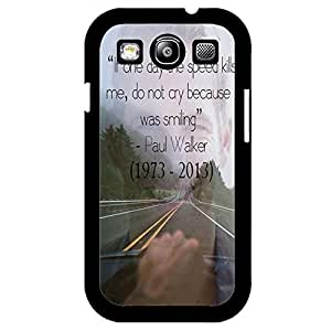 Special Design Paul Quotes Fashionable Fast & Furious Phone Case Cover for Samsung Galaxy S3 I9300